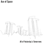 Ace of Space - All of Yesterday's Tomorrows