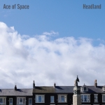 Ace of Space - Headland